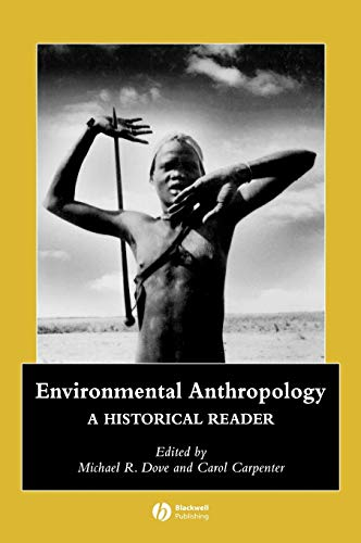 9781405111256: Environmental Anthropology: A Historical Reader (Wiley Blackwell Anthologies in Social and Cultural Anthropology)