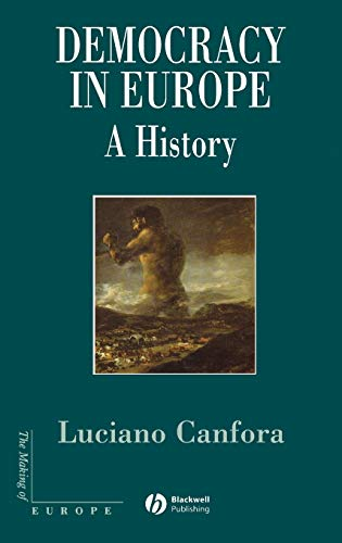 9781405111317: Democracy in Europe: A History of an Ideology (Making of Europe)