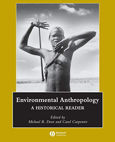 9781405111379: Environmental Anthropology: A Historical Reader