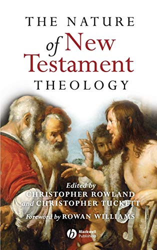 9781405111751: The Nature of New Testament Theology: Essays in Honour of Robert Morgan
