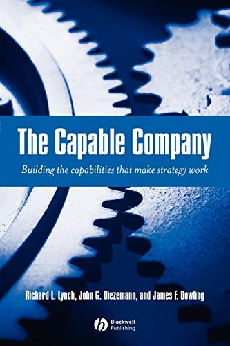 The Capable Company: Building the capabilites that: Richard L. Lynch,