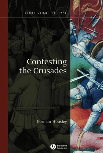 9781405111881: Contesting the Crusades (Contesting the Past)