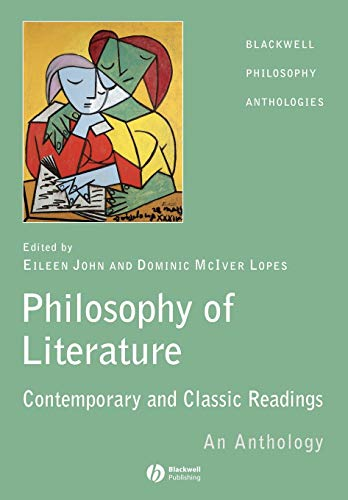 9781405112086: The Philosophy of Literature: Contemporary and Classic Readings - An Anthology