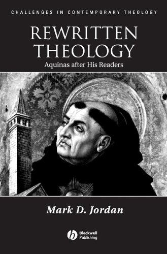 Rewritten Theology: Aquinas After His Readers (Challenges in Contemporary Theology): Mark D. Jordan