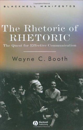 9781405112369: The Rhetoric of Rhetoric: The Quest for Effective Communication (Blackwell Manifestos)