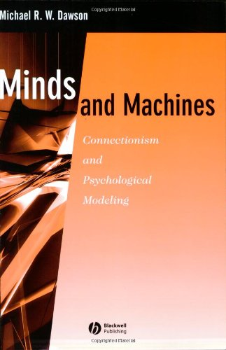 Minds and Machines: Connectionism and Psychological Modeling (Paperback): Michael R. W. Dawson