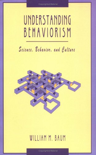 9781405113502: Understanding Behaviorism: Science, Behavior and Culture (Behavior analysis and society series)