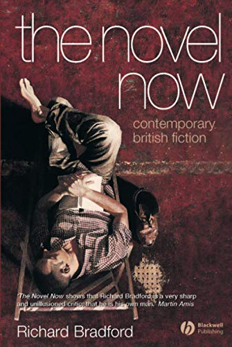 The Novel Now: Contemporary British Fiction (Hardback): Richard Bradford