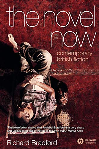 9781405113861: The Novel Now: Contemporary British Fiction