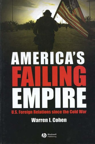 9781405114264: America's Failing Empire: U.S. Foreign Relations Since the Cold War (America′s Recent Past)