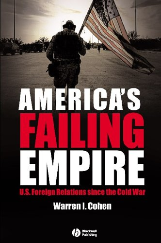 9781405114271: America's Failing Empire: U.S. Foreign Relations Since the Cold War (America's Recent Past)