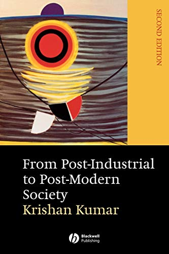 9781405114295: From Post-Industrial to Post-Modern Society: New Theories of the Contemporary World