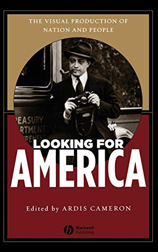 9781405114653: Looking for America: The Visual Production of Nation and People