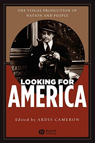 9781405114660: Looking for America: The Visual Production of Nation and People