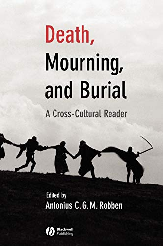 9781405114707: Death, Mourning, and Burial: A Cross-Cultural Reader (The Human Lifecycle: Cross-Cultural Readings)