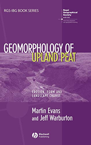 9781405115070: Geomorphology of Upland Peat: Erosion, Form and Landscape Change (RGS-IBG Book Series)
