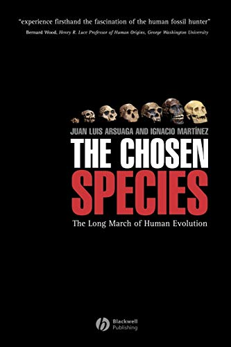 CHOSEN SPECIES: THE LONG MARCH OF HUMAN EVOLUTION
