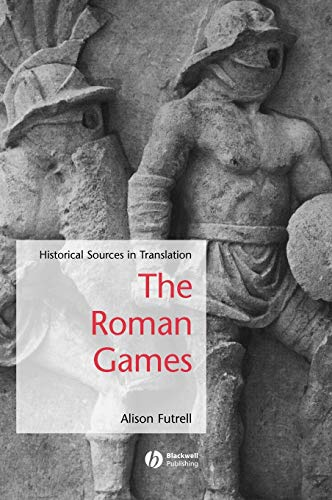 9781405115681: The Roman Games: Historical Sources in Translation