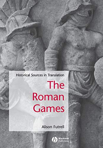 9781405115698: The Roman Games: A Sourcebook (Blackwell Sourcebooks in Ancient History)
