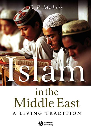 9781405116039: Islam in the Middle East: A Living Tradition