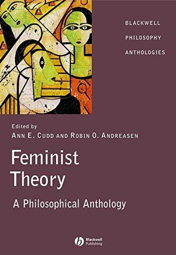 Feminist Theory: A Philosophical Anthology: Cudd, Ann E.