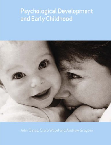Psychological Development and Early Childhood (Child Development): John Oates, Clare