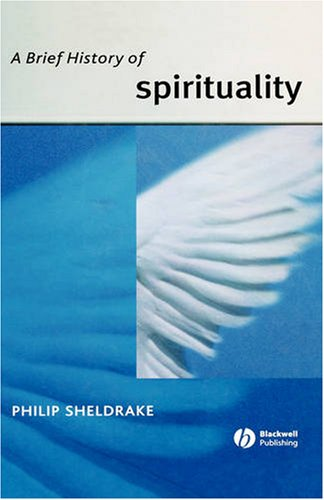 9781405117708: A Brief History of Spirituality (Blackwell Brief Histories of Religion) (Wiley Blackwell Brief Histories of Religion)
