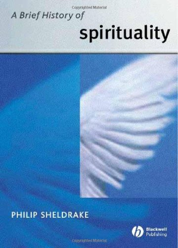 A Brief History of Spirituality: Sheldrake, Philip
