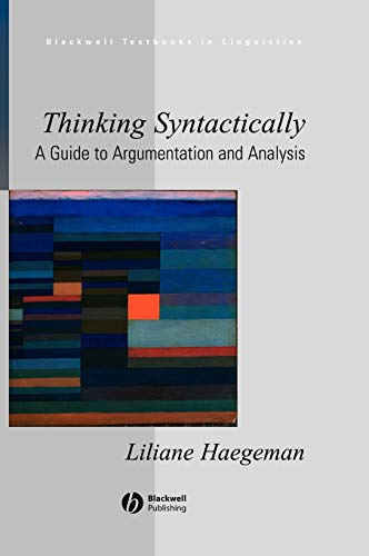 9781405118521: Thinking Syntactically: A Guide to Argumentation and Analysis (Blackwell Textbooks in Linguistics)