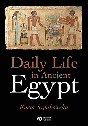 9781405118552: Daily Life in Ancient Egypt