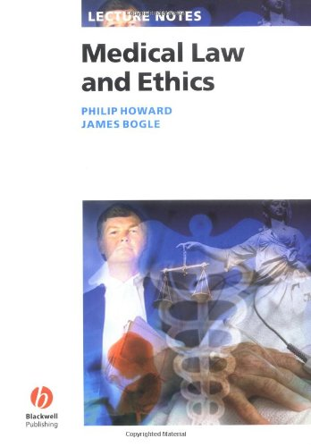 Lecture Notes: Medical Law and Ethics (1405118687) by Howard, Philip K.; Bogle, James