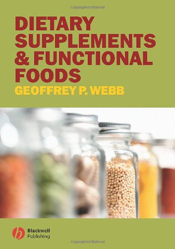 Dietary Supplements and Functional Foods: Webb, Geoffrey P.