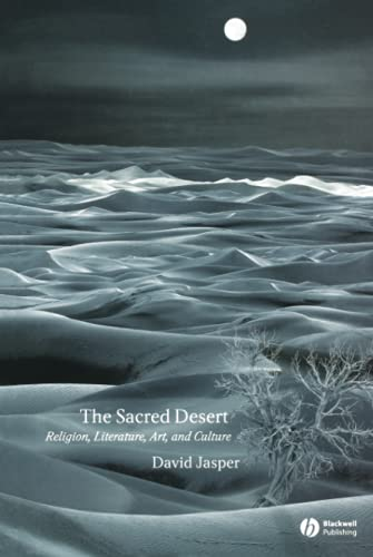 The Sacred Desert: Religion, Literature, Art and Culture (Hardback): David Jasper