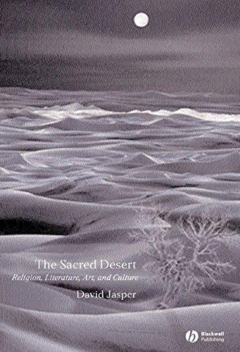 The Sacred Desert - Religion, Literature, Art and Culture (Hardback): David Jasper