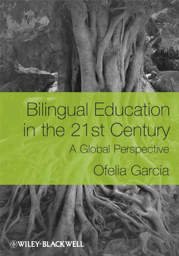 Bilingual Education in the 21st Century: A Global Perspective: Ofelia GarcÃa