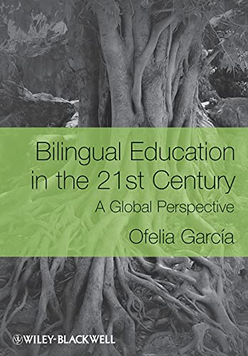 9781405119948: Bilingual Education in the 21st Century: A Global Perspective