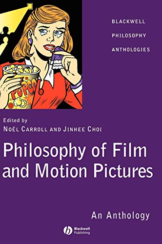 9781405120265: Philosophy Film and Motion Pictures: An Anthology (Blackwell Philosophy Anthologies)