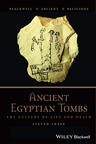 9781405120890: Ancient Egyptian Tombs: The Culture of Life and Death