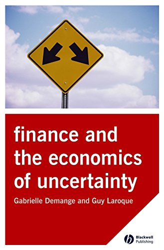 The Finance and the Economics of Uncertainty (Hardback): Gabrielle Demange, Guy Laroque