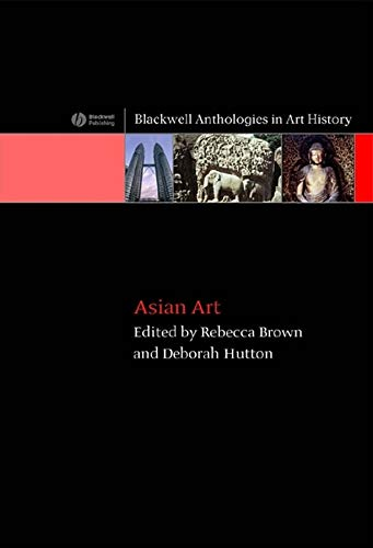 9781405122412: Asian Art (Blackwell Anthologies in Art History, No. 2)