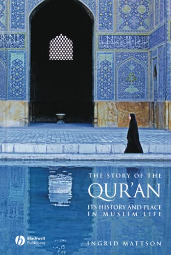9781405122573: The Story of the Qur'an: Its History and Place in Muslim Life