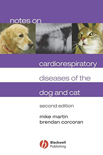 Notes on Cardiorespiratory Diseases of the Dog and Cat (9781405122641) by Mike Martin; Brendan Corcoran
