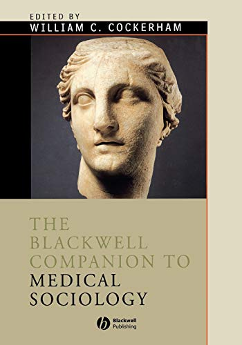 The Blackwell Companion to Medical Sociology (Blackwell: William C., Ed.