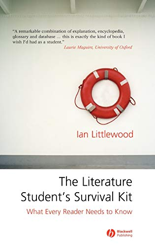 The Literature Student s Survival Kit: What Every Reader Needs to Know (Hardback): Ian Littlewood