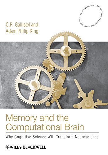 Memory and the Computational Brain: Why Cognitive Science will Transform Neuroscience: C. R. ...