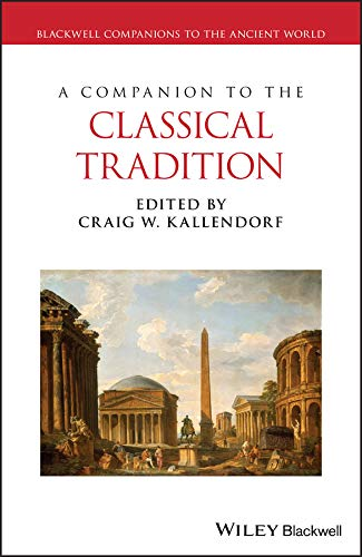 9781405122948: A Companion to the Classical Tradition (Blackwell Companions to the Ancient World)