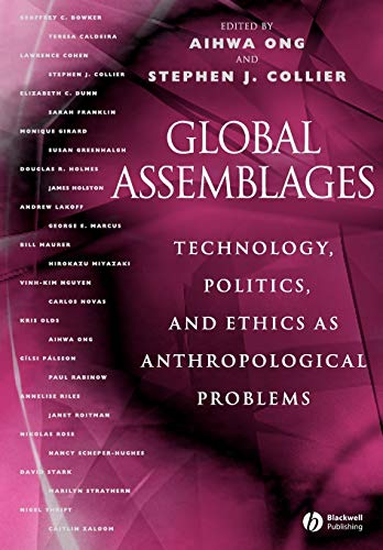 9781405123587: Global Assemblages: Technology, Politics, and Ethics as Anthropological Problems