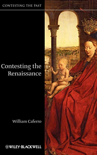 9781405123693: Contesting the Renaissance (Contesting the Past)
