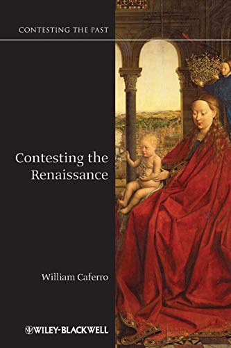 9781405123709: Contesting Renaissance (Contesting the Past)