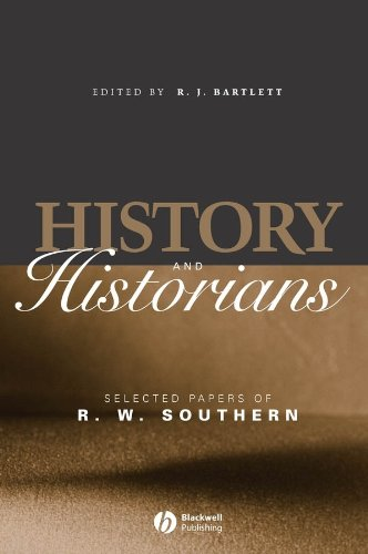 9781405123877: History and Historians: Selected Papers of R. W. Southern